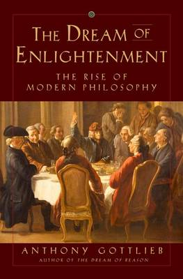 9780871404435 - The Dream of Enlightenment: The Rise of Modern Philosophy