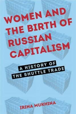 9780875804804 - Women and the Birth of Russian Capitalism: A History of the Shuttle Trade