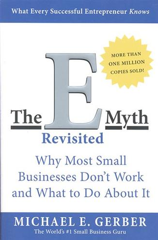 9780887307287 - The e myth revisited why most small businesses still don't w ork and what you can do about yours