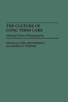 9780897894227 - The culture of long term care: nursing home ethnography