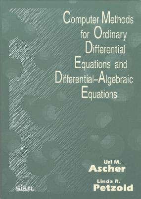 9780898714128 - Computer methods for ordinary differential equations and differential - algebraic equations