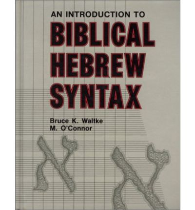 9780931464317 - An introduction to biblical hebrew syntax