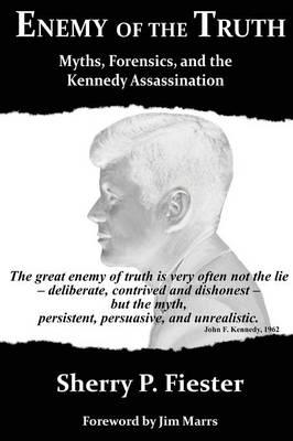 9780988305007 - Enemy of the Truth, Myths, Forensics, and the Kennedy Assassination