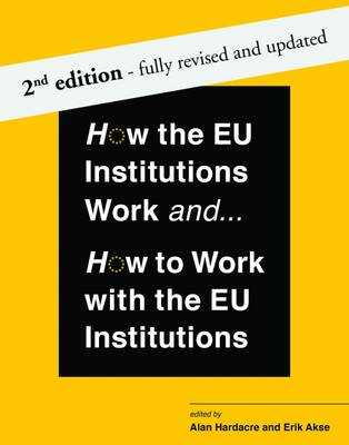 9780992974886 - How the EU Institutions Work and... How to Work with the EU Institutions