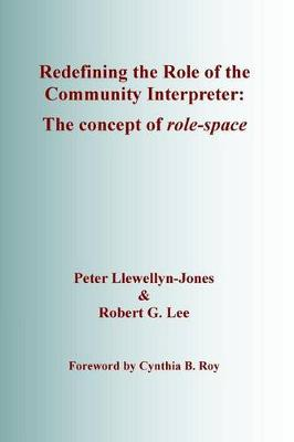 9780992993603 - Redefining the Role of the Community Interpreter: The Concept of Role-Space