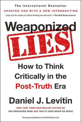 9781101983829 - Weaponized Lies: How to Think Critically in the Post-Truth Era