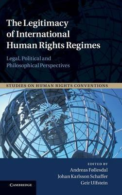 9781107034600 - The Legitimacy of International Human Rights Regimes: Legal, Political and Philosophical Perspectives
