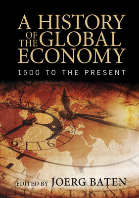 9781107507180 - A History of the Global Economy