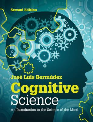 9781107653351 - Cognitive Science : An Introduction to the Science of the Mind