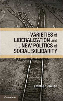 9781107679566 - Varieties of Liberalization and the New Politics of Social S