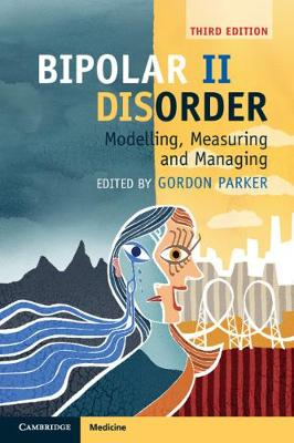 9781108414111 - Bipolar II Disorder: Modelling, Measuring and Managing
