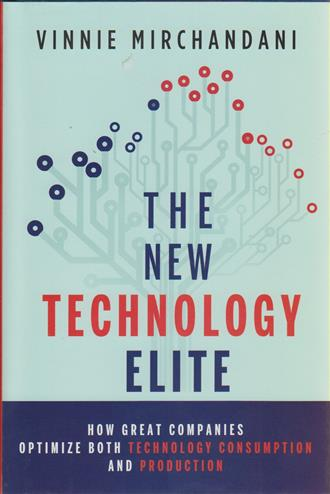 9781118103135 - The new technology elite: how great companies optimize both technology