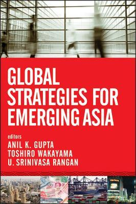 9781118217979 - Global Strategies for Emerging Asia: Succeeding in the Competitive Asian Market