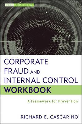 9781118317105 - Corporate Fraud and Internal Control Workbook: A Framework for Prevention