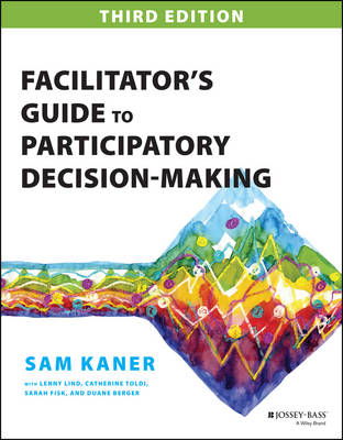 9781118404959 - Facilitator's Guide to Participatory Decision-Making