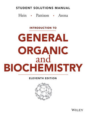 9781118501917 - Introduction to General, Organic, and Biochemistry  Student Solutions Manual, Eleventh Edition