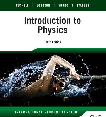 9781118651520 - Introduction to Physics International Student Version