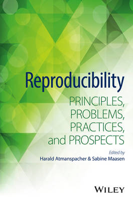 9781118864975 - Reproducibility: Principles, Problems, and Practic es
