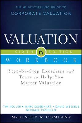 9781118873878 - Valuation Workbook, Sixth Edition: Step-by-Step Exercises and Tests to Help You Master Valuation