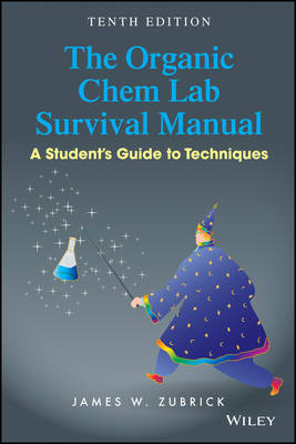 9781118875780 - The Organic Chem Lab Survival Manual: A Student's Guide to Techniques, Tenth Edition
