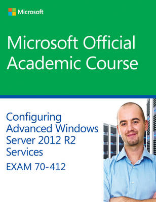 9781118882993 - 70-412 Configuring Advanced Windows Server 2012 Services R2