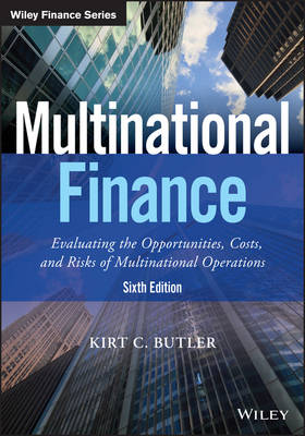 9781119219682 - Multinational Finance: Evaluating the Opportunities, Costs, and Risks of Multinational Operations