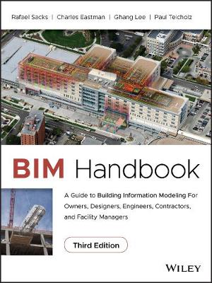 9781119287537 - BIM Handbook: A Guide to Building Information Modeling for Owners, Designers, Engineers, Contractors, and Facility Managers