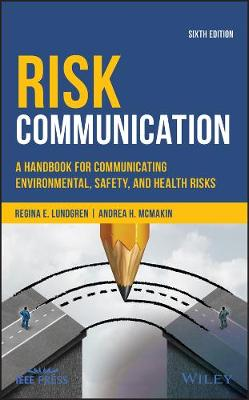 9781119456117 - Risk Communication: A Handbook for Communicating Environmental, Safety, and Health Risks