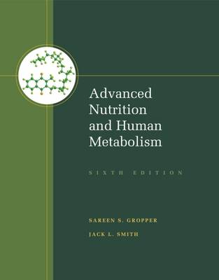 9781133104056 - Advanced Nutrition and Human Metabolism