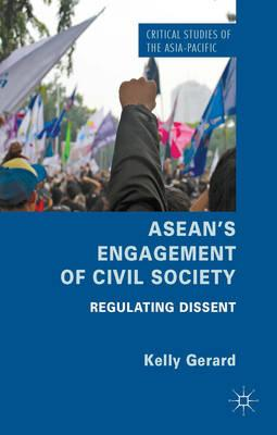 9781137359469 - ASEAN's Engagement of Civil Society: Regulating Dissent