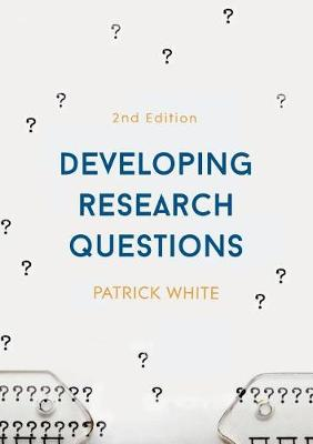 9781137490476 - Developing Research Questions