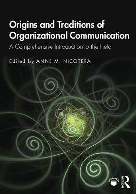 9781138570313 - Origins and Traditions of Organizational Communication