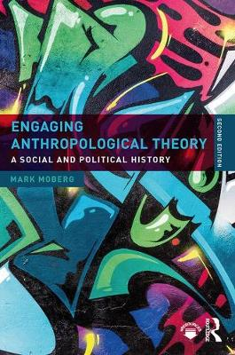 9781138631342 - Engaging Anthropological Theory: A Social and Political History