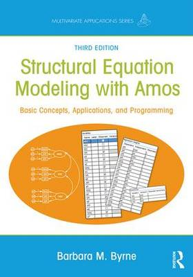 9781138797031 - Structural Equation Modeling With AMOS: Basic Concepts, Applications, and Programming