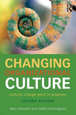 9781138918603 - Changing Organizational Culture: Cultural Change Work in Progress