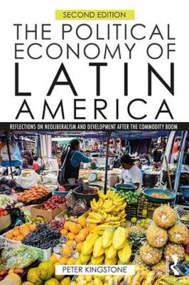 9781138926998 - The Political Economy of Latin America: Reflections on Neoliberalism and Development after the Commodity Boom