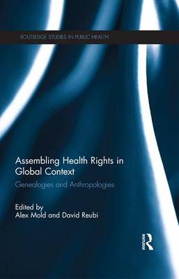 9781138960282 - Assembling Health Rights in Global Context Genealogies and Anthropologies