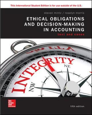 9781260565454 - Ise Ethical Obligations And Decision-Making In Accounting: Text And Cases