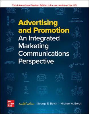 9781260570991 - ISE Advertising and Promotion: An Integrated Marketing Communications Perspective