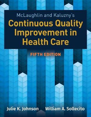 9781284126594 - Mclaughlin and Kaluzny's Continuous Quality Improvement in Health Care