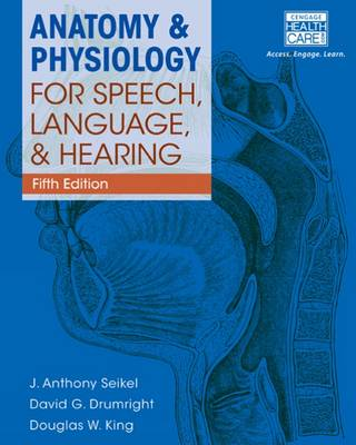 9781285198248 - Anatomy & Physiology for Speech, Language, and Hearing