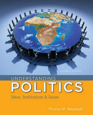 9781285452357 - Understanding Politics: Ideas Institutions And Issues