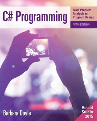 9781285856872 - C-sharp Programming: From Problem Analysis To Program Design