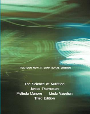 9781292020471 - Science of Nutrition, The: Pearson New International Edition
