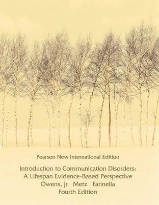 9781292025186 - Introduction to Communication Disorders: Pearson New International Edition:A Lifespan Evidence-Based Perspective