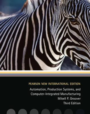 9781292025926 - Automation, Production Systems, and Computer-Integrated Manufacturing:Pearson New International Edition