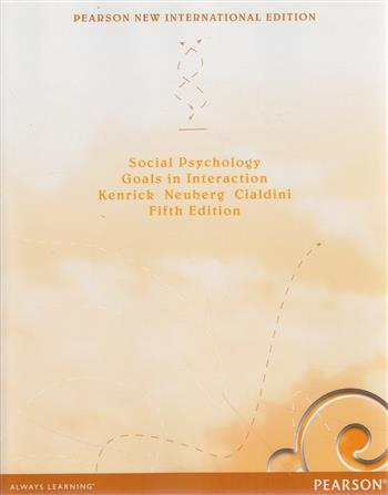 9781292027807 - Kenrick: Social psychology: Goals in interaction