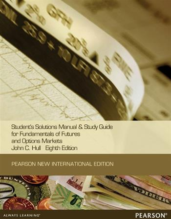 9781292056357 - Students Solutions Manual and Study Guide for Fundamentals of Futures and options markets:Pearson New International Edition
