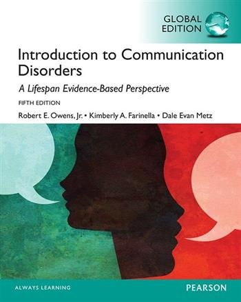 9781292058894 - Introduction to Communication Disorders: A Lifespan Evidence-Based Ap proach, Global Edition