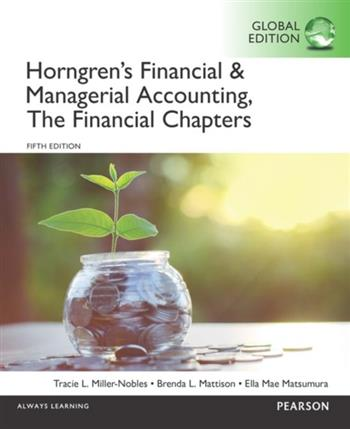 9781292234403 - Horngren's Financial & Managerial Accounting, The Financial Chapters